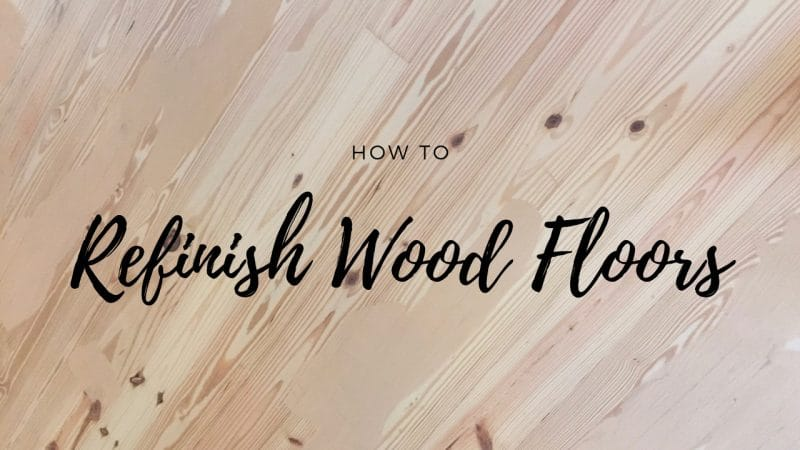How to Refinish Wood Floors!